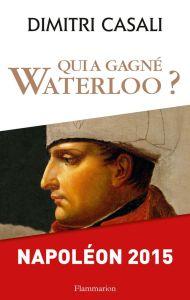qui-a-gagne-waterloo-de-dimitri-casali_5356085